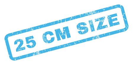 centimetre: 25 cm Size text rubber seal stamp watermark. Caption inside rectangular shape with grunge design and unclean texture. Inclined glyph blue ink emblem on a white background.