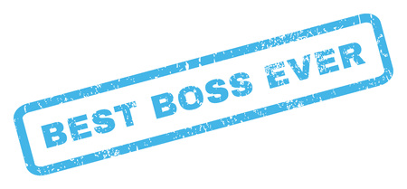 inclined: Best Boss Ever text rubber seal stamp watermark. Tag inside rectangular banner with grunge design and dust texture. Inclined glyph blue ink sticker on a white background.