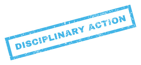 disciplinary action: Disciplinary Action text rubber seal stamp watermark. Caption inside rectangular banner with grunge design and scratched texture. Inclined glyph blue ink sticker on a white background.