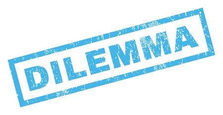 dilemma: Dilemma text rubber seal stamp watermark. Tag inside rectangular banner with grunge design and unclean texture. Inclined glyph blue ink sign on a white background.
