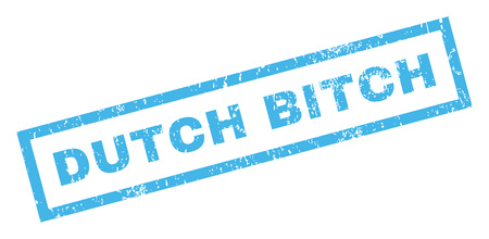 dutch girl: Dutch Bitch text rubber seal stamp watermark. Caption inside rectangular shape with grunge design and scratched texture. Inclined glyph blue ink sign on a white background.