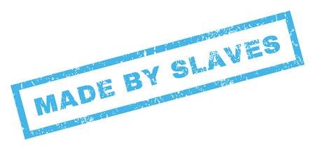 slaves: Made By Slaves text rubber seal stamp watermark. Tag inside rectangular banner with grunge design and dirty texture. Inclined glyph blue ink sign on a white background.