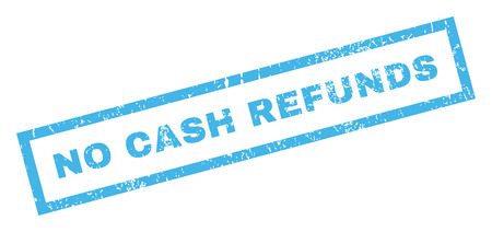 refunds: No Cash Refunds text rubber seal stamp watermark. Tag inside rectangular shape with grunge design and scratched texture. Inclined glyph blue ink sign on a white background.