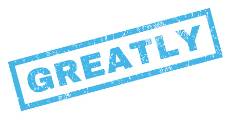 greatly: Greatly text rubber seal stamp watermark. Caption inside rectangular shape with grunge design and unclean texture. Inclined vector blue ink sticker on a white background.