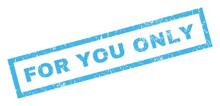 Para usted solo texto sello de goma marca de agua del sello. Título dentro de banner rectangular con diseño grunge y textura sucia. Incline vector tinta azul signo sobre un fondo blanco.