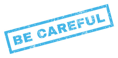 Be Careful text rubber seal stamp watermark. Caption inside rectangular banner with grunge design and dust texture. Inclined glyph blue ink sticker on a white background. Stock Photo