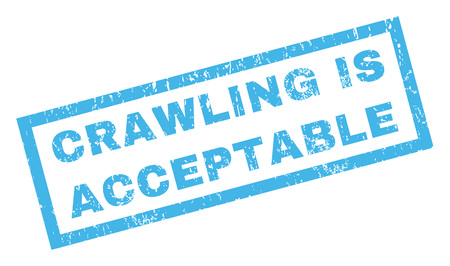 acceptable: Crawling Is Acceptable text rubber seal stamp watermark. Tag inside rectangular shape with grunge design and scratched texture. Inclined glyph blue ink sticker on a white background.