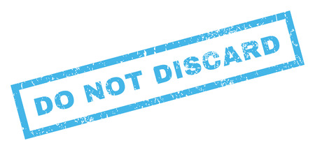discard: Do Not Discard text rubber seal stamp watermark. Tag inside rectangular banner with grunge design and dirty texture. Inclined glyph blue ink sign on a white background.