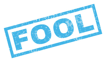 Fool text rubber seal stamp watermark. Caption inside rectangular shape with grunge design and dirty texture. Inclined glyph blue ink sticker on a white background.