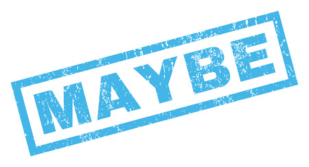 maybe: Maybe text rubber seal stamp watermark. Tag inside rectangular shape with grunge design and unclean texture. Inclined glyph blue ink sticker on a white background.