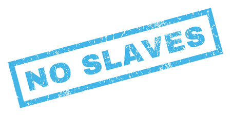 slaves: No Slaves text rubber seal stamp watermark. Tag inside rectangular shape with grunge design and dust texture. Inclined glyph blue ink sticker on a white background.