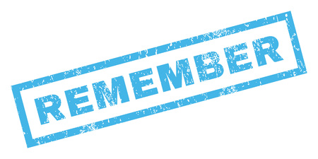 remember: Remember text rubber seal stamp watermark. Tag inside rectangular shape with grunge design and dust texture. Inclined glyph blue ink sticker on a white background.