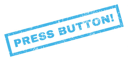 press button: Press Button! text rubber seal stamp watermark. Tag inside rectangular shape with grunge design and dust texture. Inclined glyph blue ink sticker on a white background.
