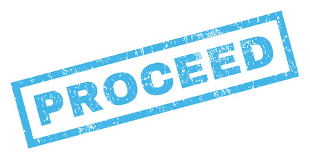 proceed: Proceed text rubber seal stamp watermark. Tag inside rectangular banner with grunge design and dirty texture. Inclined glyph blue ink sign on a white background. Stock Photo