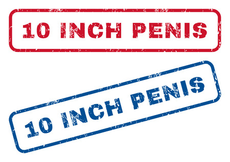 10 Inch Penis text rubber seal stamp watermarks. Vector style is blue and red ink tag inside rounded rectangular shape. Grunge design and dust texture. Blue and red stickers. Illustration