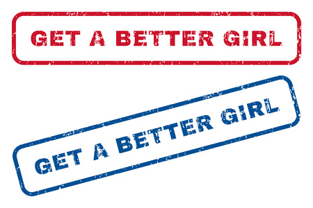 dirty girl: Get a Better Girl text rubber seal stamp watermarks. Vector style is blue and red ink caption inside rounded rectangular shape. Grunge design and dirty texture. Blue and red emblems.