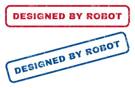 certificated: Designed By Robot text rubber seal stamp watermarks. Vector style is blue and red ink caption inside rounded rectangular shape. Grunge design and scratched texture. Blue and red emblems. Illustration