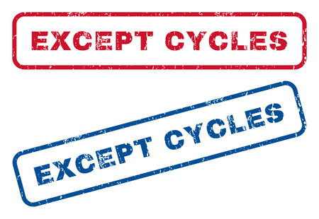 cycles: Except Cycles text rubber seal stamp watermarks. Vector style is blue and red ink caption inside rounded rectangular shape. Grunge design and unclean texture. Blue and red emblems.