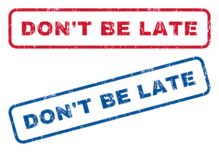 llegar tarde: DonT Be Late text rubber seal stamp watermarks. Vector style is blue and red ink caption inside rounded rectangular banner. Grunge design and dirty texture. Blue and red stickers. Foto de archivo