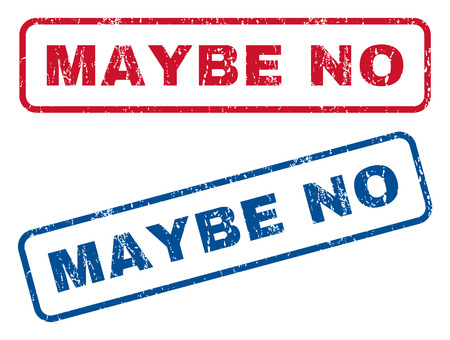 maybe: Maybe No text rubber seal stamp watermarks. Vector style is blue and red ink caption inside rounded rectangular banner. Grunge design and dust texture. Blue and red stickers. Illustration