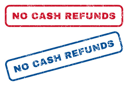 refunds: No Cash Refunds text rubber seal stamp watermarks. Vector style is blue and red ink caption inside rounded rectangular shape. Grunge design and scratched texture. Blue and red emblems.