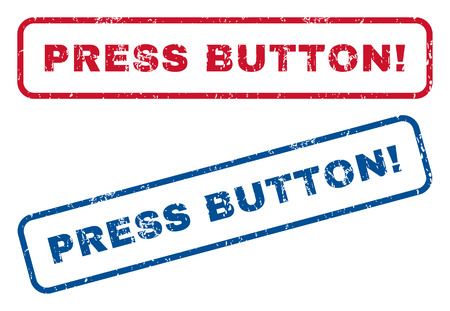 press button: Press Button! text rubber seal stamp watermarks. Vector style is blue and red ink caption inside rounded rectangular shape. Grunge design and unclean texture. Blue and red signs. Illustration