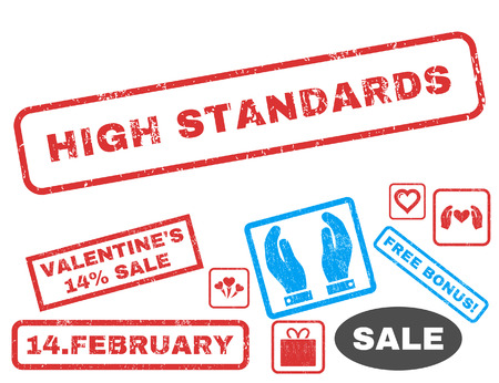 High Standards text rubber seal stamp watermark with Valentines sale bonus. Tags inside rectangular banner with grunge design and unclean texture. Vector signs for trading on a white background.