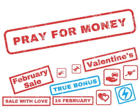 Pray For Money text rubber seal stamp watermark with Valentines sale bonus. Captions inside rectangular shape with grunge design and dust texture. Vector stickers for trading on a white background.