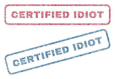 Certified Idiot text textile seal stamp watermarks. Blue, red fabric vectorized texture. Vector caption inside rounded rectangular banner. Rubber sign with fiber textile structure.