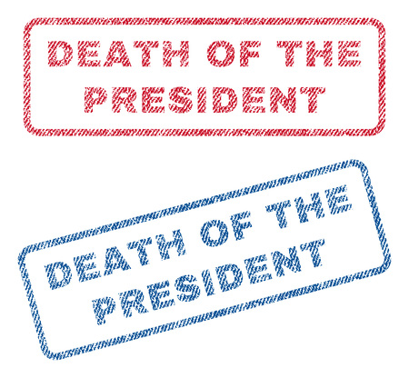 Death Of The President text textile seal stamp watermarks. Blue, red fabric vectorized texture. Vector tag inside rounded rectangular shape. Rubber sticker with fiber textile structure.