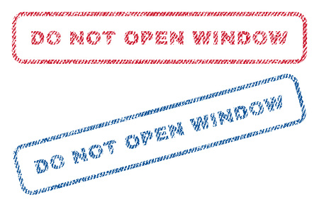 not open: Do Not Open Window text textile seal stamp watermarks. Blue, red fabric vectorized texture. Vector caption inside rounded rectangular banner. Rubber sign with fiber textile structure. Illustration