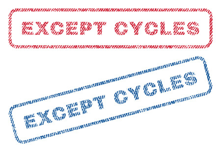 Except Cycles text textile seal stamp watermarks. Blue, red fabric vectorized texture. Vector tag inside rounded rectangular shape. Rubber sticker with fiber textile structure. Illusztráció