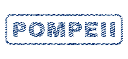 pompeii: Pompeii text textile seal stamp watermark. Blue jeans fabric rasterized texture. Raster caption inside rounded rectangular shape. Rubber sticker with fiber textile structure.