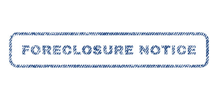 Foreclosure Notice text textile seal stamp watermark. Blue jeans fabric rasterized texture. Raster tag inside rounded rectangular banner. Rubber sticker with fiber textile structure. Stock Photo