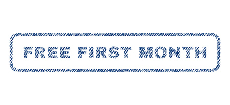 Free First Month text textile seal stamp watermark. Blue jeans fabric rasterized texture. Raster caption inside rounded rectangular banner. Rubber emblem with fiber textile structure.