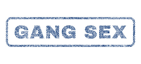 raster sex: Gang Sex text textile seal stamp watermark. Blue jeans fabric rasterized texture. Raster caption inside rounded rectangular banner. Rubber sticker with fiber textile structure.