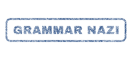 grammatical: Grammar Nazi text textile seal stamp watermark. Blue jeans fabric rasterized texture. Raster caption inside rounded rectangular shape. Rubber sticker with fiber textile structure.