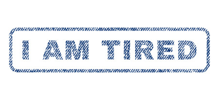 irked: I Am Tired text textile seal stamp watermark. Blue jeans fabric rasterized texture. Raster tag inside rounded rectangular shape. Rubber emblem with fiber textile structure.