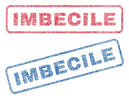 Imbecile text textile seal stamp watermarks. Blue, red fabric vectorized texture. Vector tag inside rounded rectangular banner. Rubber sticker with fiber textile structure.