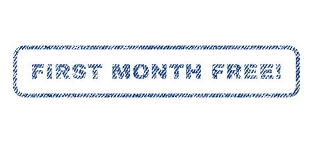 First Month Free exclamation text textile seal stamp watermark. Blue jeans fabric rasterized texture. Raster caption inside rounded rectangular banner. Rubber emblem with fiber textile structure.