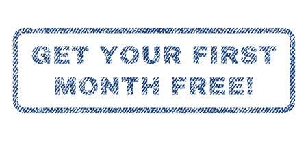 Get Your First Month Free exclamation text textile seal stamp watermark. Blue jeans fabric rasterized texture. Raster caption inside rounded rectangular banner. Stock Photo - 73565970