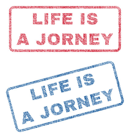 jorney: Life Is a Jorney text textile seal stamp watermarks. Blue, red fabric vectorized texture. Vector tag inside rounded rectangular shape. Rubber sign with fiber textile structure.