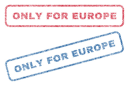 Only For Europe text textile seal stamp watermarks. Blue, red fabric vectorized texture. Vector tag inside rounded rectangular banner. Rubber sticker with fiber textile structure.