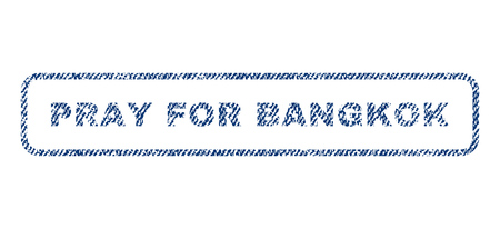 Pray For Bangkok text textile seal stamp watermark. Blue jeans fabric vectorized texture. Vector tag inside rounded rectangular banner. Rubber emblem with fiber textile structure. Illustration