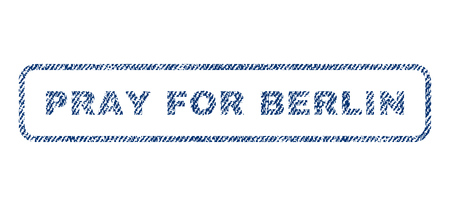 Pray For Berlin text textile seal stamp watermark. Blue jeans fabric vectorized texture. Vector caption inside rounded rectangular shape. Rubber sticker with fiber textile structure.