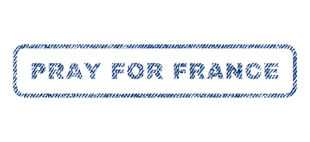 implore: Pray For France text textile seal stamp watermark. Blue jeans fabric vectorized texture. Vector caption inside rounded rectangular banner. Rubber sign with fiber textile structure.