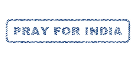 implore: Pray For India text textile seal stamp watermark. Blue jeans fabric vectorized texture. Vector tag inside rounded rectangular shape. Rubber sign with fiber textile structure.