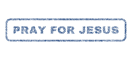 Pray For Jesus text textile seal stamp watermark. Blue jeans fabric vectorized texture. Vector caption inside rounded rectangular shape. Rubber sign with fiber textile structure.