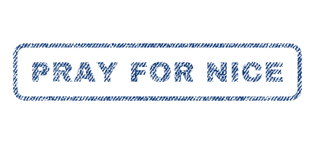 Pray For Nice text textile seal stamp watermark. Blue jeans fabric rasterized texture. Raster tag inside rounded rectangular shape. Rubber sign with fiber textile structure. Stock Photo