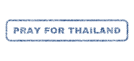Pray For Thailand text textile seal stamp watermark. Blue jeans fabric rasterized texture. Raster caption inside rounded rectangular shape. Rubber emblem with fiber textile structure.